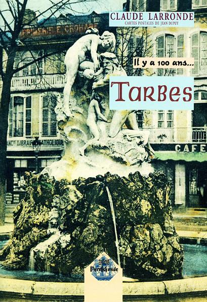 Il y a presque 100 ans, Derème à Tarbes