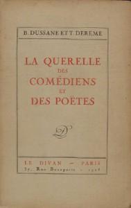 La querelle des comédiens et des poètes par Béatrix Dussane et Tristan Derème