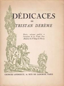 1928 - Dédicaces de Tristan Derème, petit volume publié à l'occasion de la Vente d'un Amateur du Village de Passy