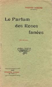 Le parfum des roses fanees