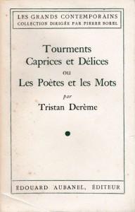1941 - Tourments caprices et délices ou les poètes et les mots