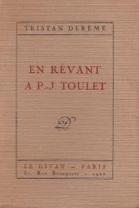 En rêvant à P.-J. Toulet