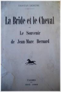 La bride et le cheval ou le souvenir de Jean-Marc Bernard
